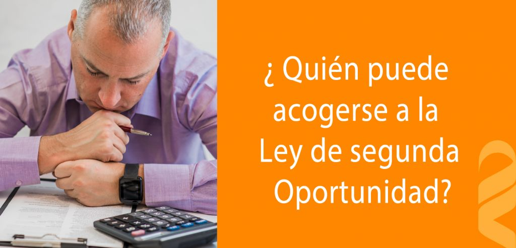 Requisitos acogerte Ley Segunda Oportunidad