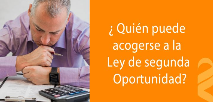 Requisitos para acogerte a la Ley de Segunda Oportunidad