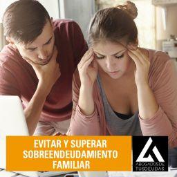 Cómo evitar y superar sobreendeudamiento familiar