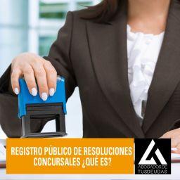 Registro Público de Resoluciones Concursales ¿qué es?