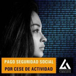 Pago Seguridad Social por cese de actividad
