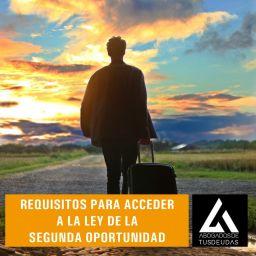 Requisitos para acceder a La Ley de la Segunda Oportunidad