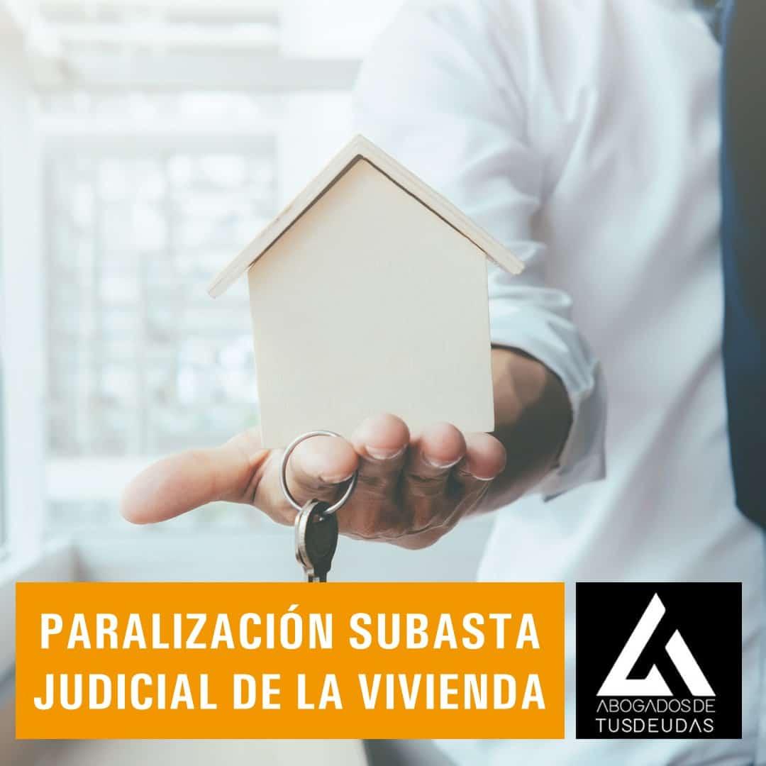 Paralización subasta judicial de la vivienda