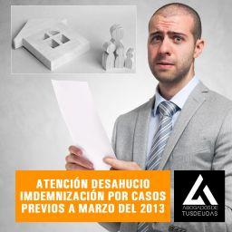 ATENCIÓN DESAHUCIO IMDEMNIZACIÓN POR CASOS PREVIOS A MARZO DEL 2013